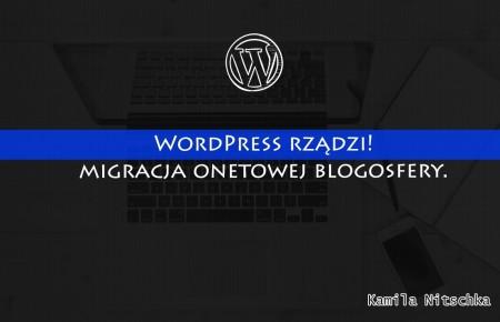 WordPress rządzi! – migracja onetowej blogosfery.