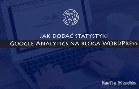 Jak dodać statystyki Google Analytics na bloga WordPress – video istrukcja