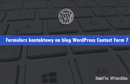 Formularz kontaktowy na blog WordPress Contact Form 7