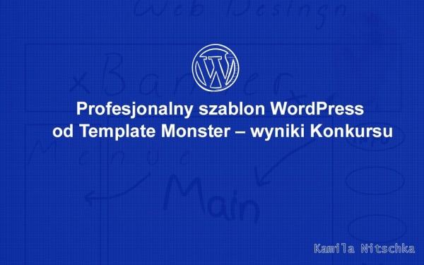 Profesjonalny szablon WordPress za darmo? Zdobędziesz w naszym konkursie – TERAZ