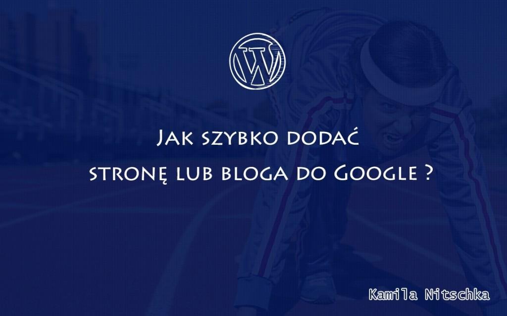 jak dodać bloga do google