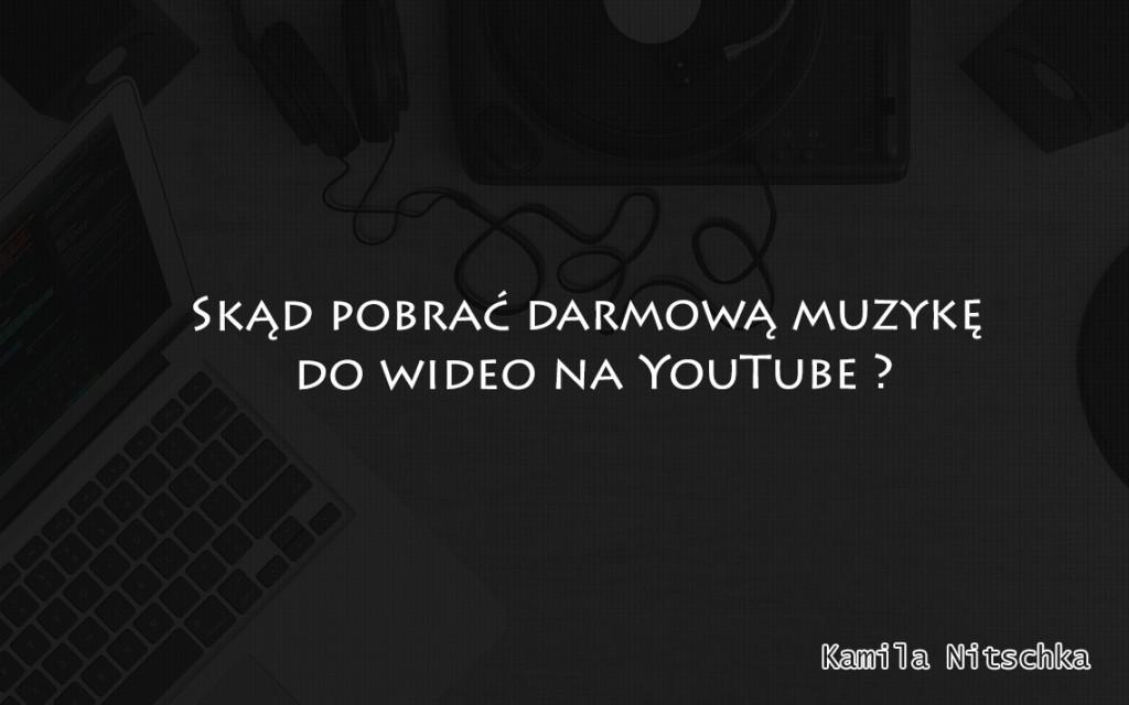 darmowa muzyka na youtube