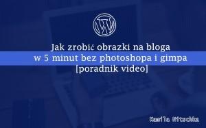 jak zrobić obrazki na bloga