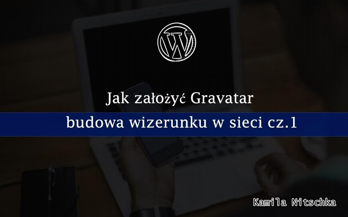 Jak założyć Gravatar – budowa wizerunku w sieci cz.1