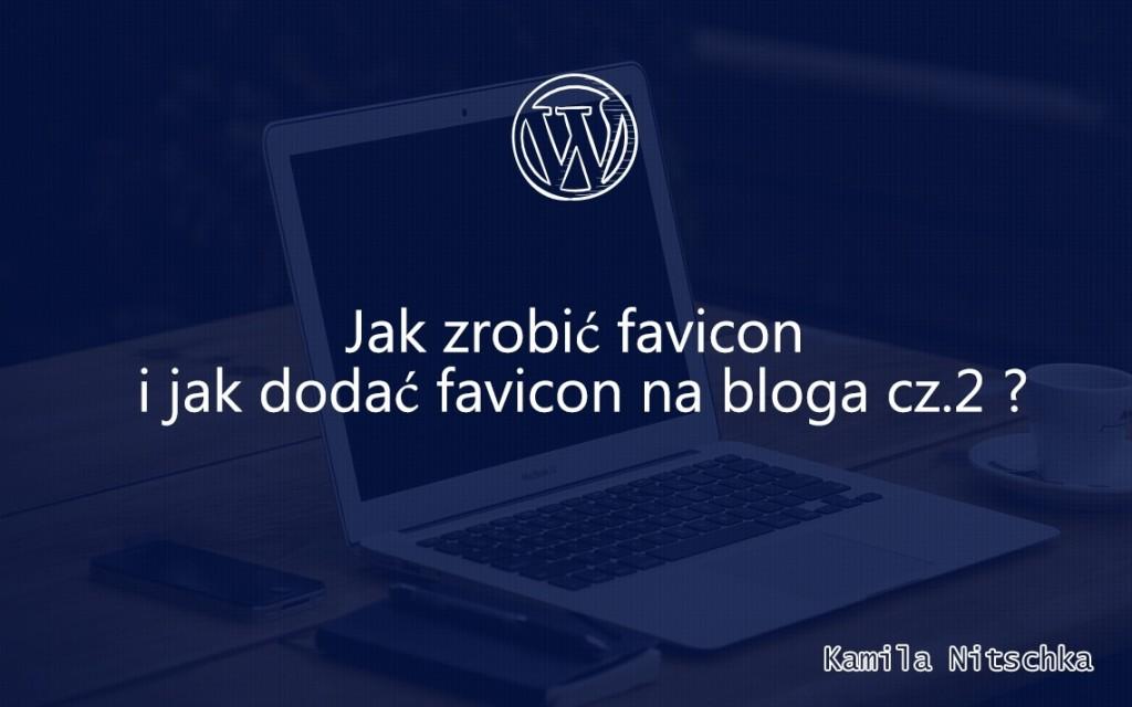 jak zrobić i dodać do bloga favicon