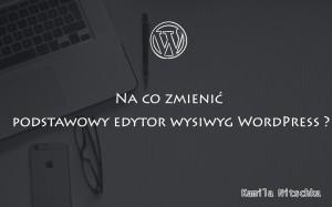 edytor wysiwig wordpress