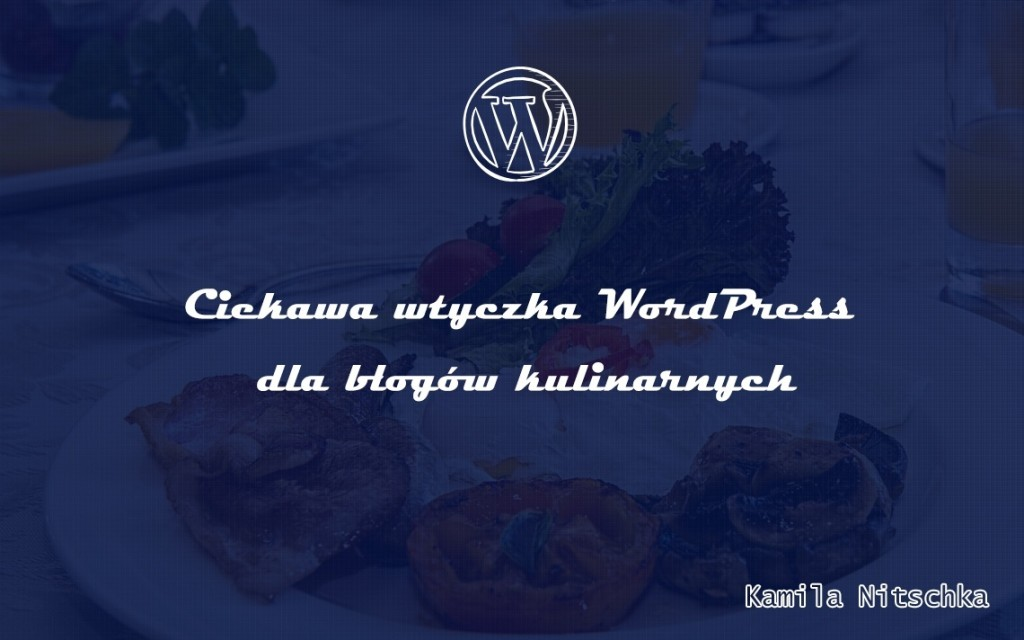 wtyczka wordpress na bloga kulinarnego