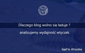 blog wolno się ładuje