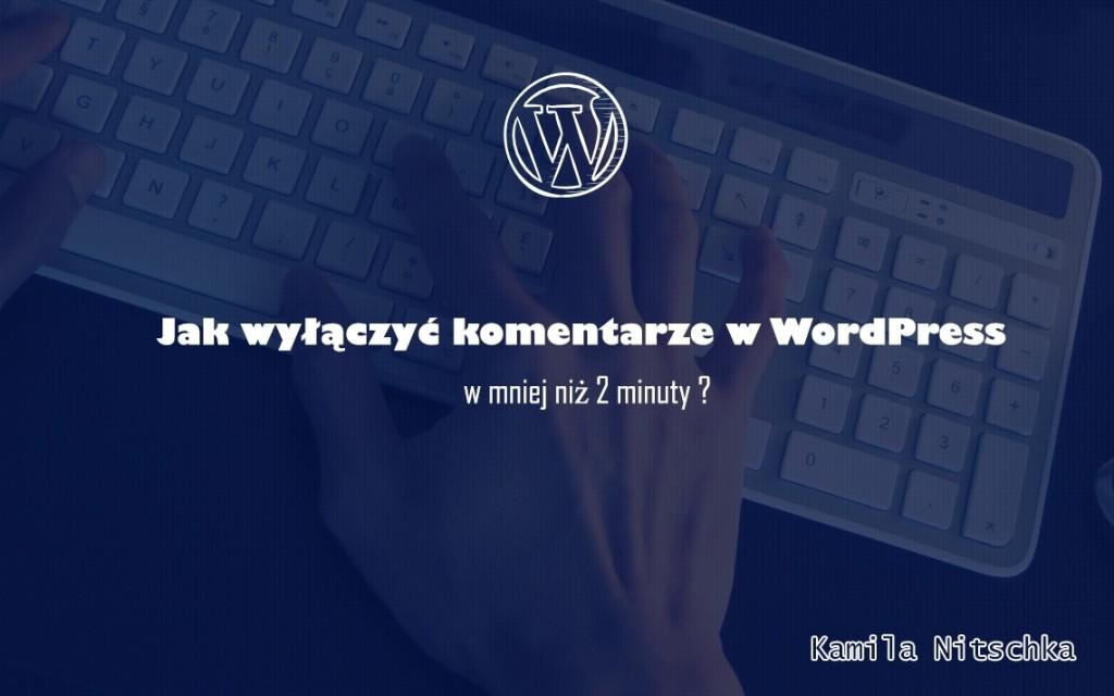 wyłączenie komentarzy na wordpress