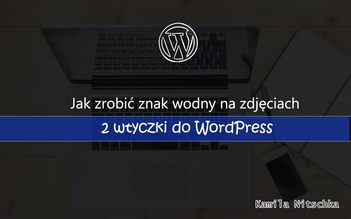Jak zrobić znak wodny na zdjęciach – 2 wtyczki do WordPress