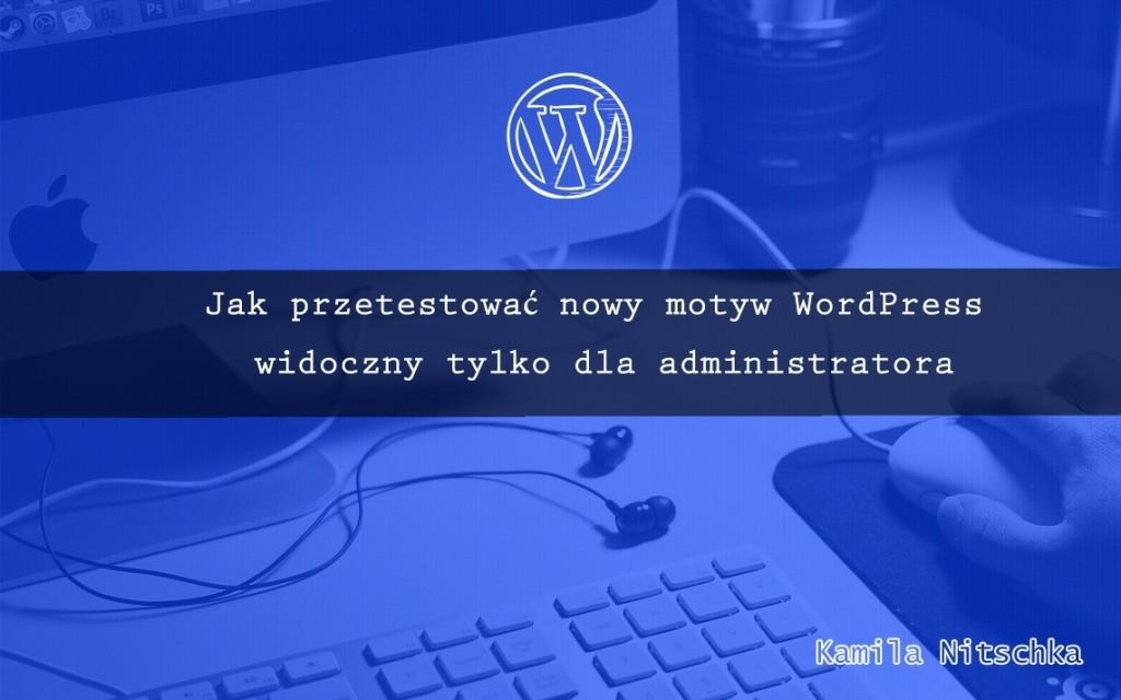 testowanie nowego motywu wordpress