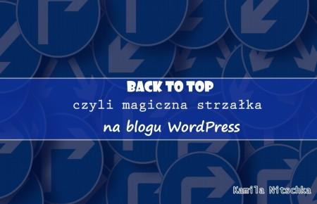Back to Top czyli magiczna strzałka na blogu WordPress