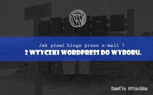 wtyczka wordpress pisanie bloga przez e-mail