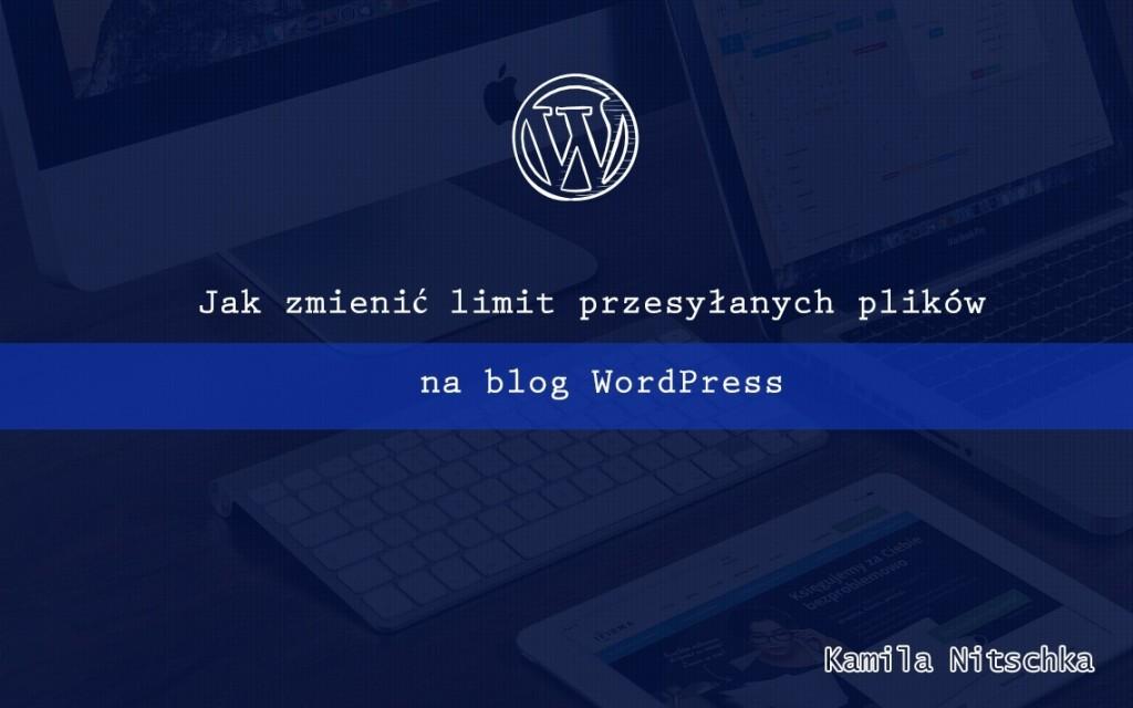 zmiana limitu przesyłania plików na wordpress