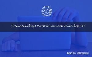 blod 404 podczas przenoszenia wordpress