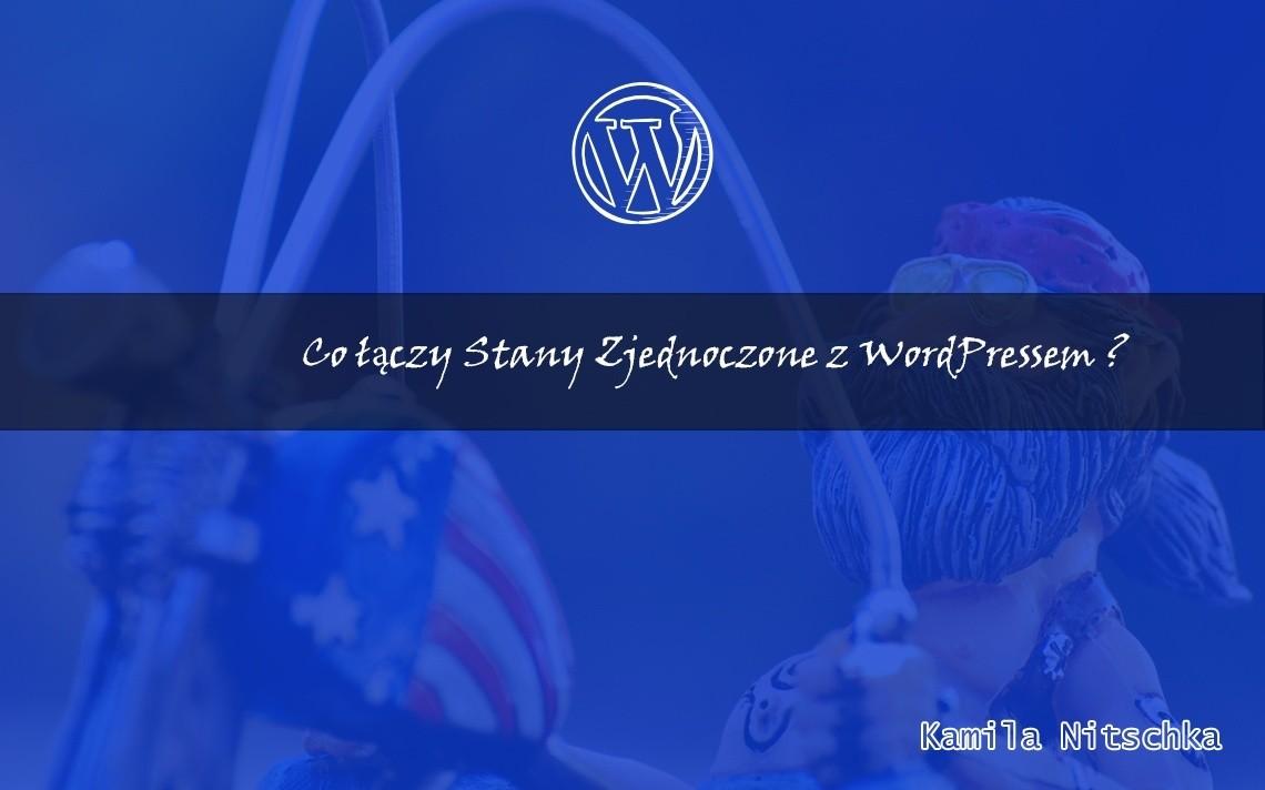 Co łączy Stany Zjednoczone z WordPressem ?