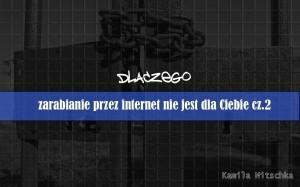 zarabianie przez internet nie jest dla ciebie