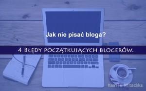 jak nie pisać bloga