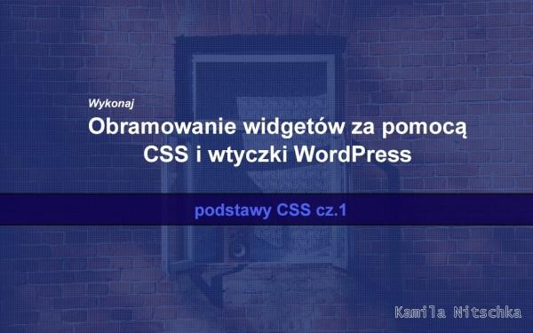 Obramowanie widgetów za pomocą css i wtyczki WordPress – podstawy CSS cz.1