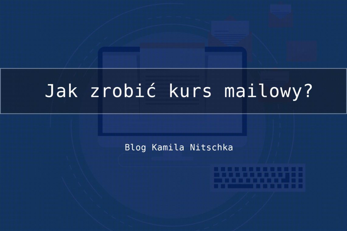 Jak zrobić swój pierwszy kurs mailowy