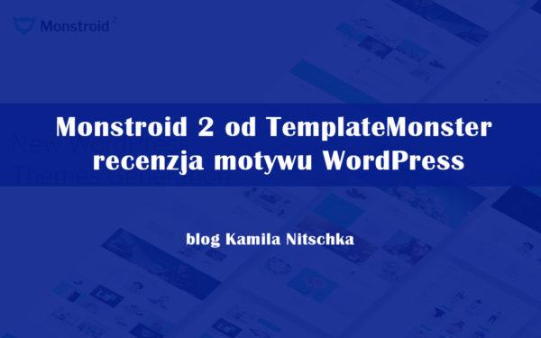 Monstroid 2 – recenzja motywu WordPress