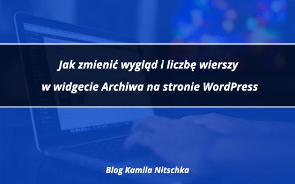 Jak zmienić wygląd i liczbę wierszy w widgecie Archiwum na stronie WordPress