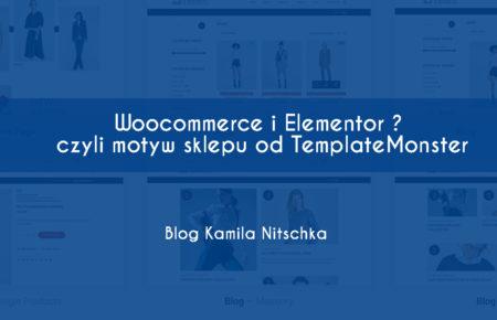Woocommerce i Elementor ? czyli motyw sklepu od TemplateMonster