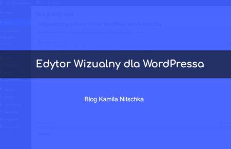 Edytor Wizualny dla WordPressa.