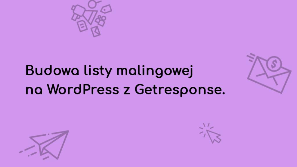 budowa listy mailingowej z wordpress i getresponse