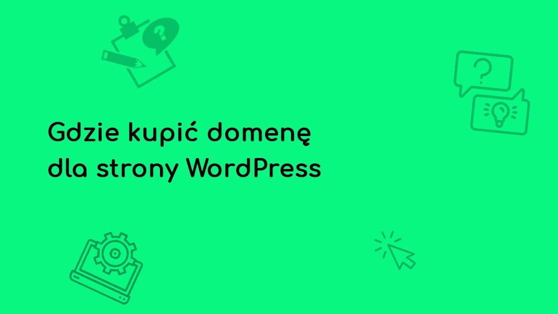 gdzie kupic domene dla strony wordpress