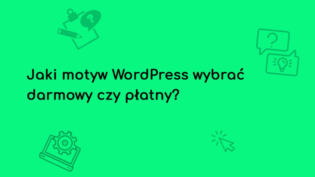 motyw wordpress darmowy czy platny